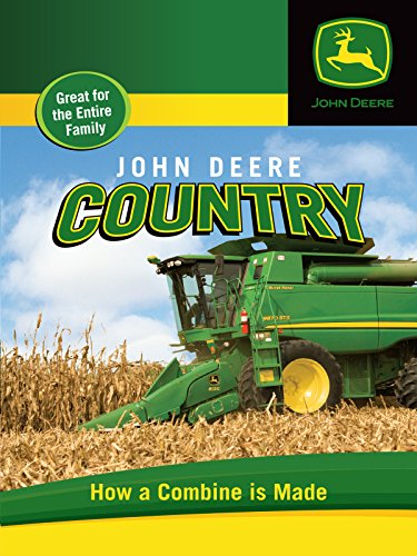 John Deere Country - How a Combine is Made (In John Made Deere)