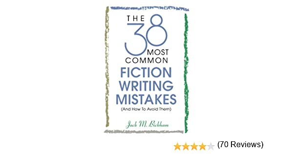 Amazon.com: The 38 Most Common Fiction Writing Mistakes ...