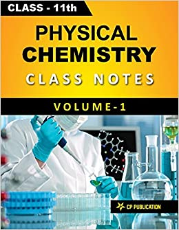 Class-11 Physical Chemistry Notes Volume-1 for JEE/NEET By