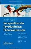 Kompendium der Psychiatrischen Pharmakotherapie, Benkert, Otto and Hippius, Hanns, 3642547680