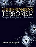 Understanding Terrorism: Groups, Strategies, and Responses (3rd Edition)