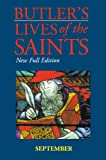 Butler's Lives of the Saints: September: New Full Edition