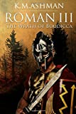 Roman III - The Wrath of Boudicca: Volume 3 (The Roman Chronicles)