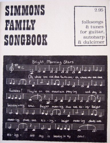 Simmons Family Songbook: Folksongs & Tunes for Guitar, Autoharp & Dulcimer