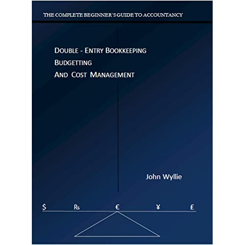 the complete beginners guide to accountancy double entry bookkeeping budgetting and cost