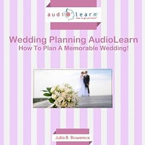 How to Plan a Memorable Wedding! Audiobook