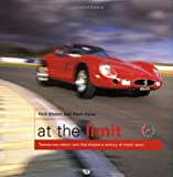 At the Limit: Twenty-One Classic Cars That Shaped a Century of Motor Sport