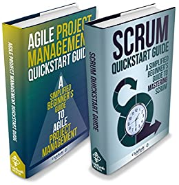Agile Project Management:  & Scrum Box Set - Agile Project Management QuickStart Guide & Scrum QuickStart Guide (Agile Project Management, Agile Software ... Scrum, Scrum Agile, Scrum Master) by [ClydeBank Business]
