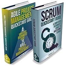 Agile Project Management:  & Scrum Box Set - Agile Project Management QuickStart Guide & Scrum QuickStart Guide (Agile Project Management, Agile Software ... Scrum, Scrum Agile, Scrum Master)