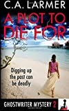 A Plot to Die For: A Ghostwriter Mystery