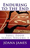 Enduring to the End (Soul Food Series Book 3)