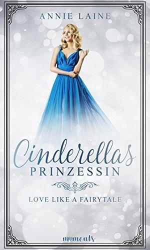 Cinderellas Prinzessin (Love like a Fairytale)