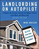 img - for Landlording on AutoPilot: Landlording on AutoPilot: A Simple, No-Brainer System for Higher Profits, Less Work and More Fun (Do It All from Your Smartphone or Tablet!), 2nd Edition book / textbook / text book