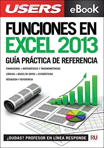 Funciones en Microsoft Excel 2013: Guía práctica de referencia: optimice su trabajo con las funciones más útiles. (Spanish Edition) Pdf