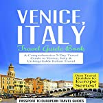 Venice, Italy: Travel Guide Book |  Passport to European Travel Guides