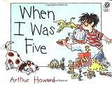 When I Was Five, Arthur Howard, 0152020993