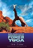 Progressive Power Yoga - The Sedona Experience: The Flow