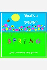 What's a Season? SPRING (Volume 1) Paperback