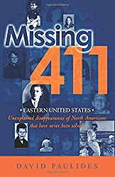 Missing 411- Eastern United States: Unexplained disappearances of North Americans that have never been solved