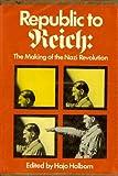 Republic to Reich, Hajo Holborn and Ralph Manheim, 0394471229