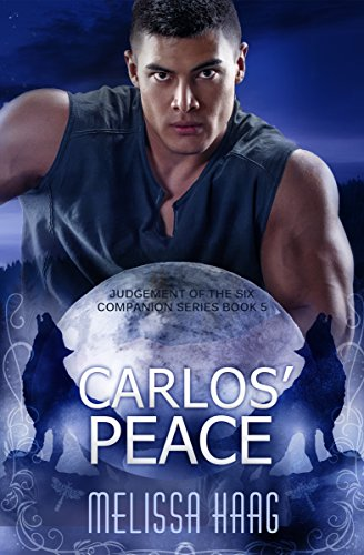 Carlos' Peace (Judgement of the Six Companion Series Book 5) by [Haag, Melissa]