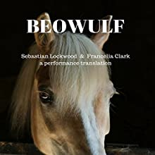 Beowulf: A Performance Translation Audiobook by Sebastian Lockwood, Francelia Clark Narrated by Sebastian Lockwood