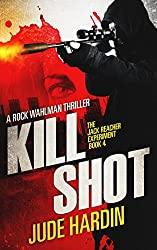 Kill Shot: The Jack Reacher Experiment Book 4