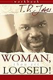 Woman, Thou Art Loosed Workbook