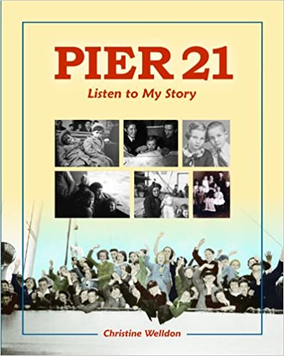 Pier 21: Listen To My Story por Christine Welldon