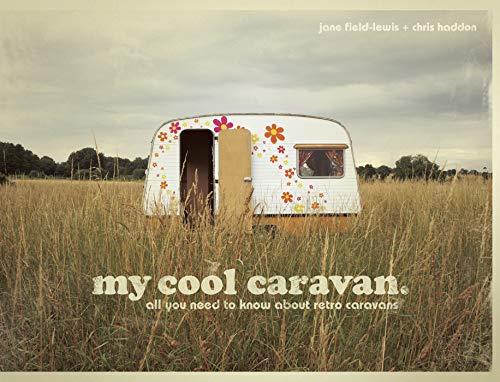 My Cool Caravan An Inspirational Guide To Retro Style Caravans
