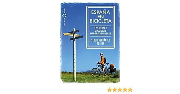 España en bicicleta (Nómadas): Amazon.es: Fernández Tolosa, Sergio: Libros