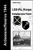Ardennenoffensive 1944 - I. SS-Panzerkorps (Kampfgruppe Peiper) (German Edition)