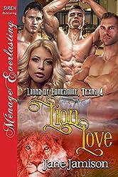 Lion Love [Lions of Lonesome, Texas 4] (Siren Publishing Menage Everlasting)
