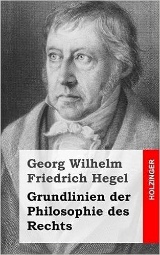 Book Grundlinien der Philosophie des Rechts (German Edition) by Georg Wilhelm Friedrich Hegel (2013-04-08)