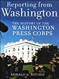 Reporting from Washington by Donald A. Ritchie front cover