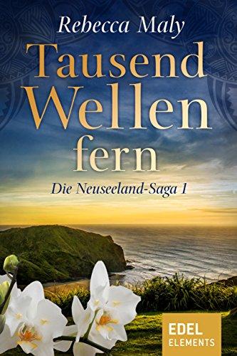 Tausend Wellen fern 1 (Neuseeland-Saga) (German Edition)