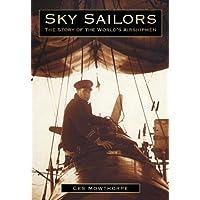 Sky Sailors: The Story of the World's Airshipmen