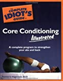The Complete Idiot's Guide to Core Conditioning Illustrated, Patrick S. Hagerman and Patrick S., EdD Hagerman, 1592574564