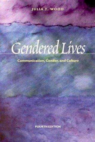 Gendered Lives : Communication, Gender, and Culture 4th edition