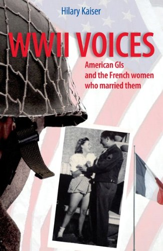 WWII Voices: American GIs and the French Women Who Married Them (French-American Stories)