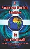 A Progressive Christian Handbook, Jenni Frendswith, 1493767313