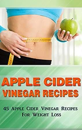 Apple Cider Vinegar Recipes: 45 Apple Cider Vinegar