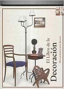 El libro de la decoracion: Nicholas Barnard-Tim Ridley: Amazon.com