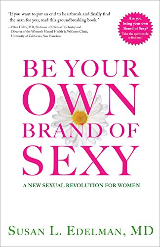 Be Your Own Brand of Sexy: A New Sexual Revolution for Women