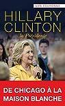Hillary Clinton : De Chicago à la Maison Blanche par Couronne