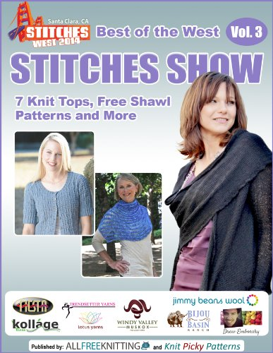 Best of the West STITCHES Show: 7 Knit Tops, Free Shawl Patterns and More, Vol. 3 ()