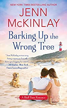 Barking Up the Wrong Tree (A Bluff Point Romance) by [McKinlay, Jenn]