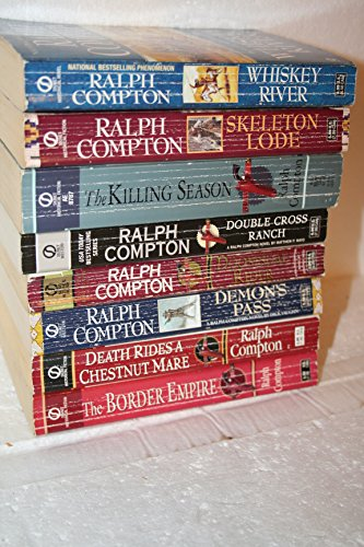 Ralph Compton Westerns, 8-Title Set: The Border Empire; Death Rides A Chestnut Mare; Demon's Pass; Doomsday Rider; Double Cross Ranch; The Killing Season; Skeleton Lode; Whiskey River (Lode Skeleton)