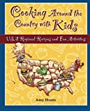 Cooking Around the Country: USA Regional Recipes and Fun Activities