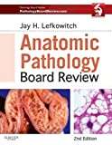 Anatomic Pathology Board Review, Jay H. Lefkowitch, 1455711403
